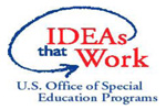 Ideas that Work, U S Office of Special Education Programs